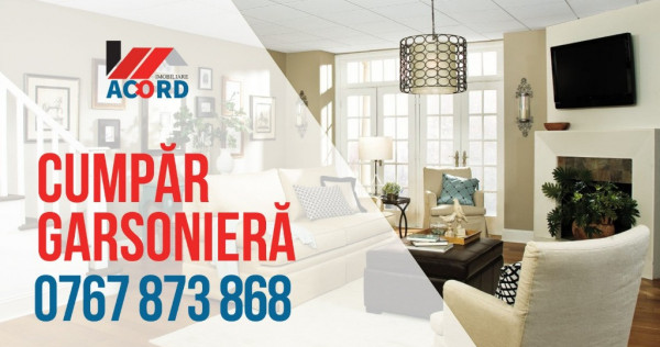 Garsoniera / Apartament 1 camera / C.U.M.P.A.R.